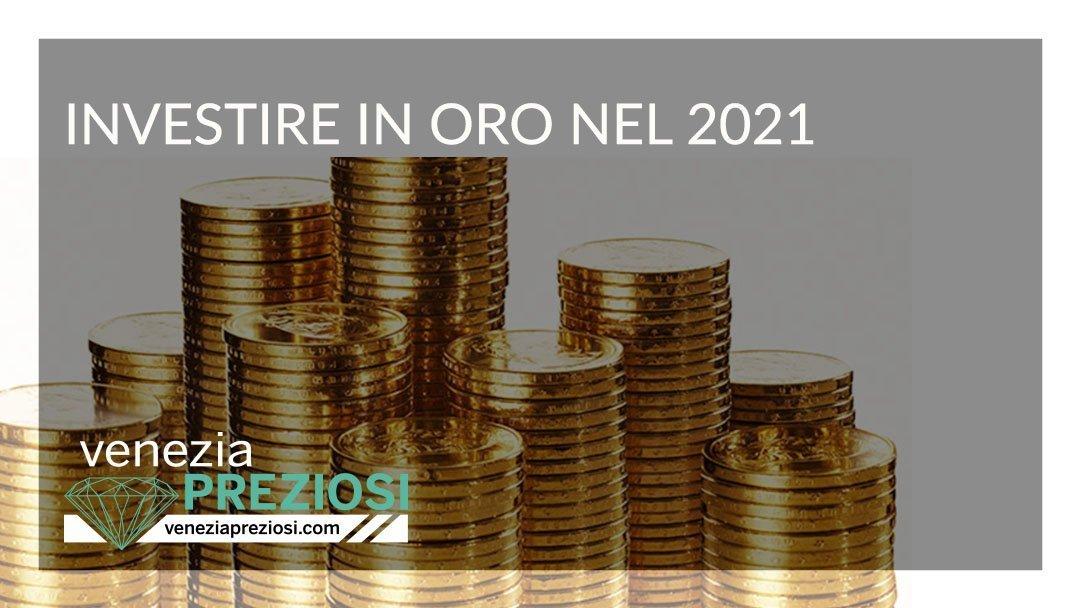 Investire nel 2021: la soluzione è l'Oro puro