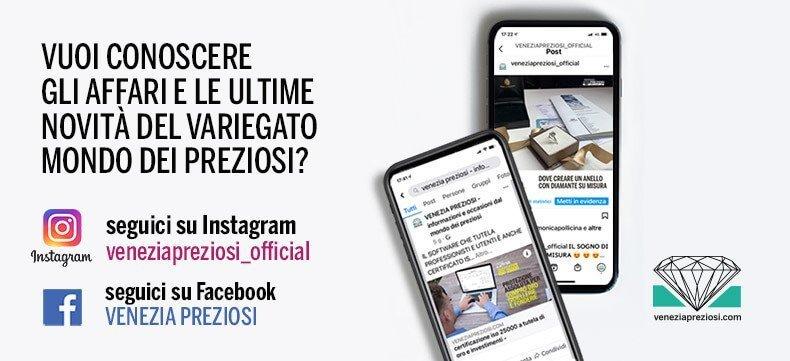Segui su Instragram E FACEBOOK - Venezia Preziosi sito web