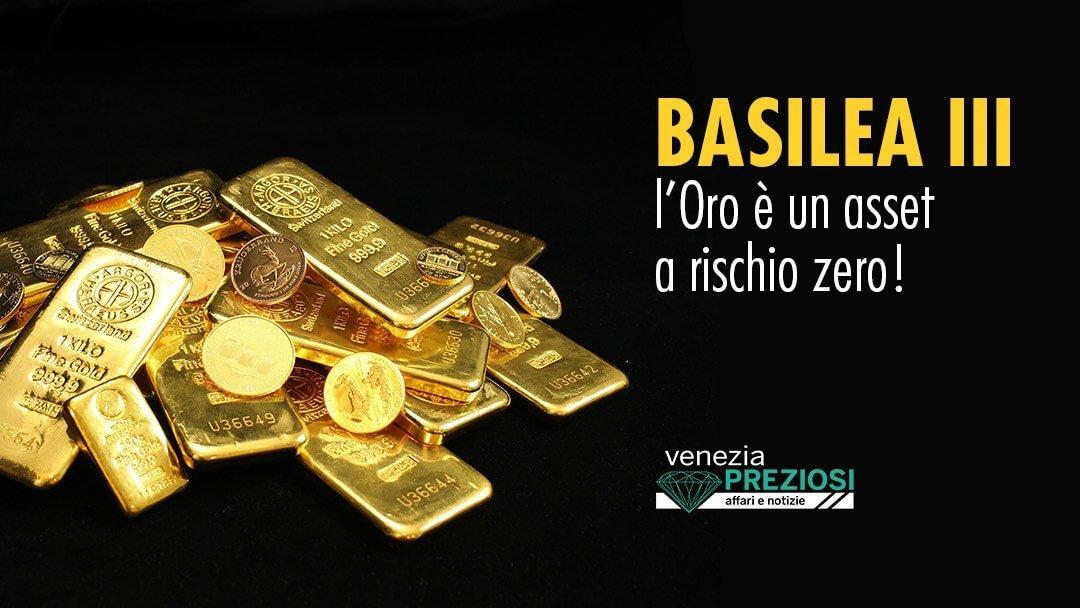 L'oro fisico è un asset a rischio zero per BASILEA III